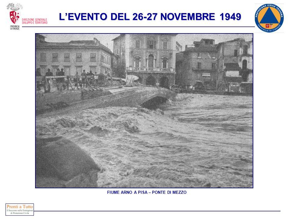 FIUME ARNO A PISA – PONTE DI MEZZO LEVENTO DEL 26-27 NOVEMBRE 1949
