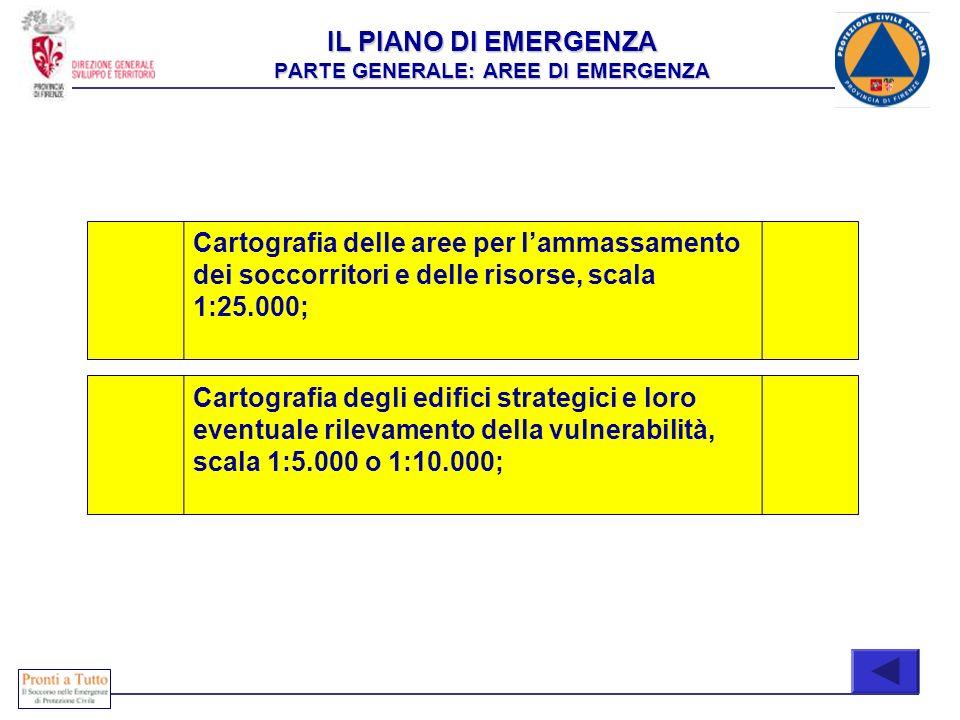 Cartografia delle aree per lammassamento dei soccorritori e delle risorse, scala 1:25.000; IL PIANO DI EMERGENZA PARTE GENERALE: AREE DI EMERGENZA Car