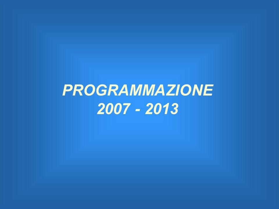 PROGRAMMAZIONE 2007 - 2013