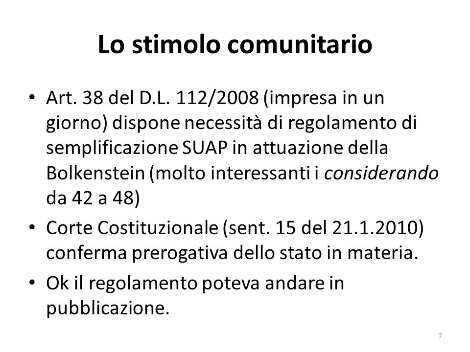 Lo stimolo comunitario Art. 38 del D.L. 112/2008 (impresa in un giorno) dispone necessità di regolamento di semplificazione SUAP in attuazione della B