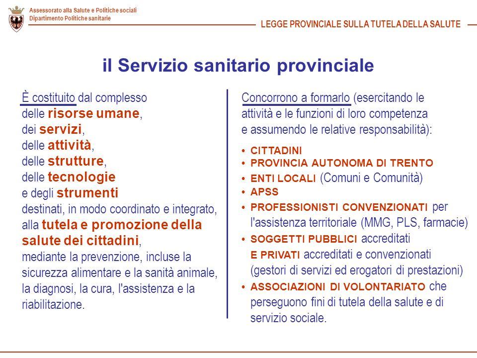Assessorato alla Salute e Politiche sociali Dipartimento Politiche sanitarie LEGGE PROVINCIALE SULLA TUTELA DELLA SALUTE il Servizio sanitario provinc