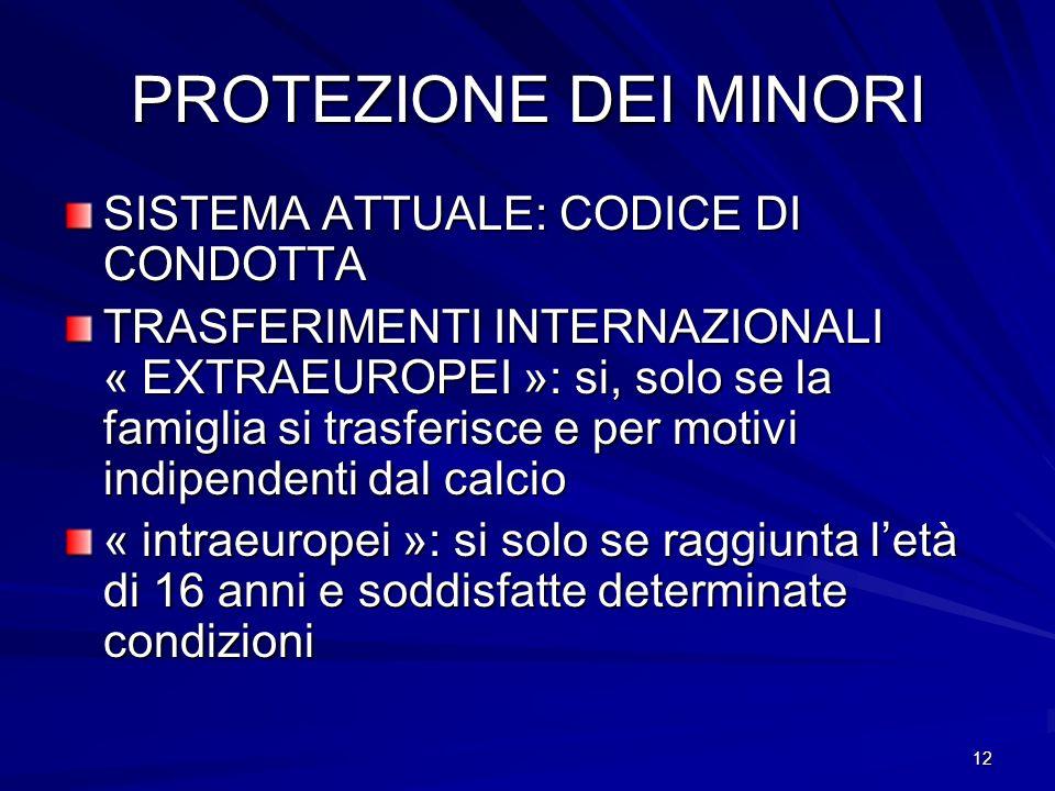 12 PROTEZIONE DEI MINORI SISTEMA ATTUALE: CODICE DI CONDOTTA TRASFERIMENTI INTERNAZIONALI « EXTRAEUROPEI »: si, solo se la famiglia si trasferisce e p