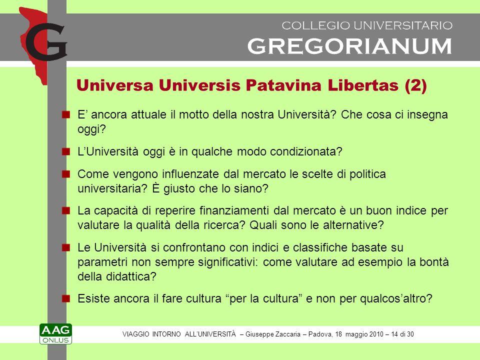 Universa Universis Patavina Libertas (2) E ancora attuale il motto della nostra Università.