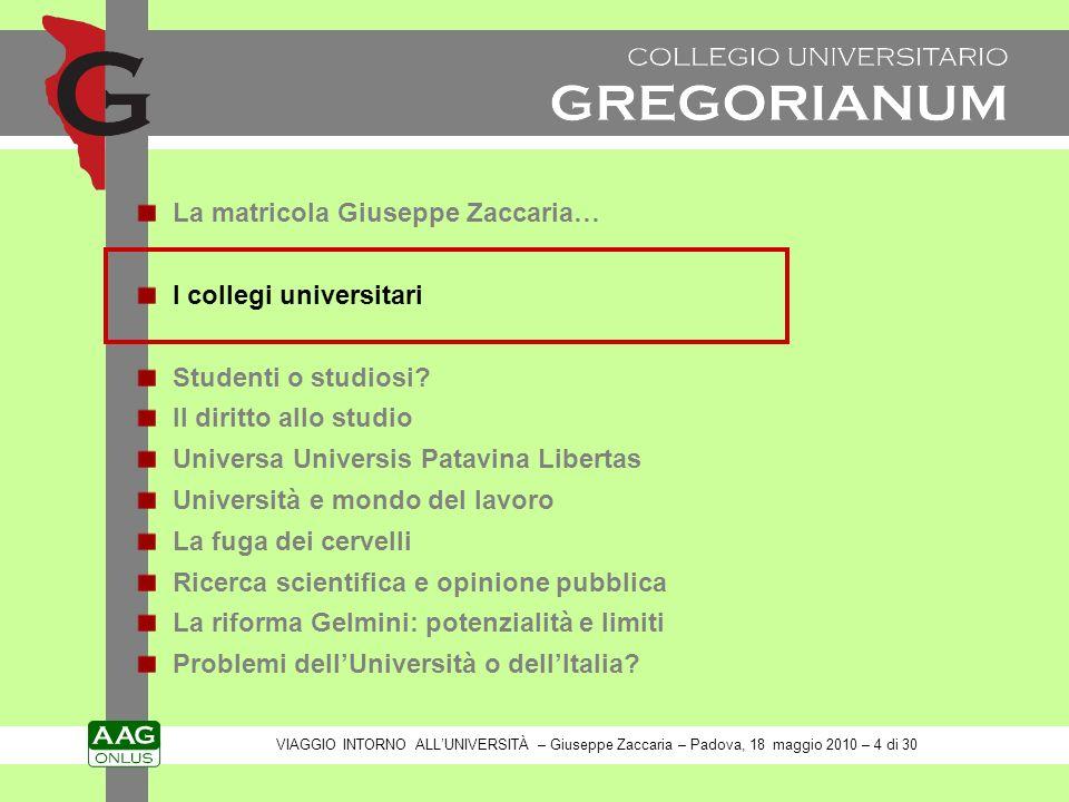La matricola Giuseppe Zaccaria… I collegi universitari Studenti o studiosi.