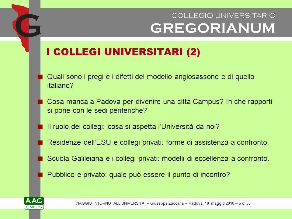 I COLLEGI UNIVERSITARI (2) Quali sono i pregi e i difetti del modello anglosassone e di quello italiano.