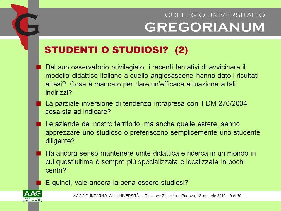 STUDENTI O STUDIOSI? (2) VIAGGIO INTORNO ALLUNIVERSITÀ – Giuseppe Zaccaria – Padova, 18 maggio 2010 – 9 di 30 Dal suo osservatorio privilegiato, i rec
