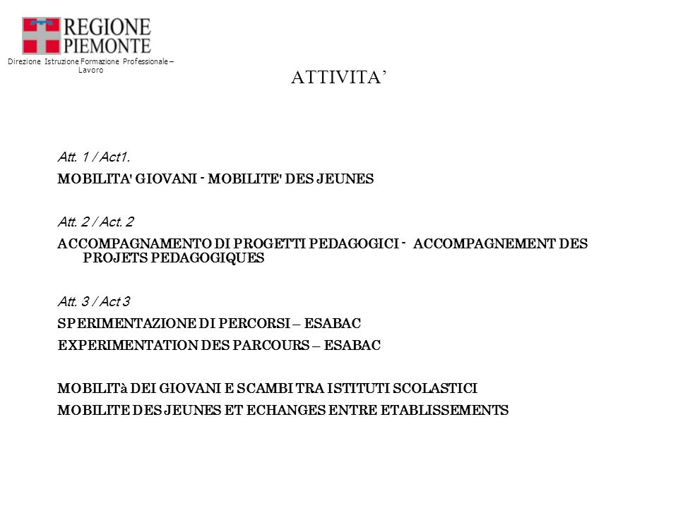 ATTIVITA Att. 1 / Act1. MOBILITA GIOVANI - MOBILITE DES JEUNES Att.