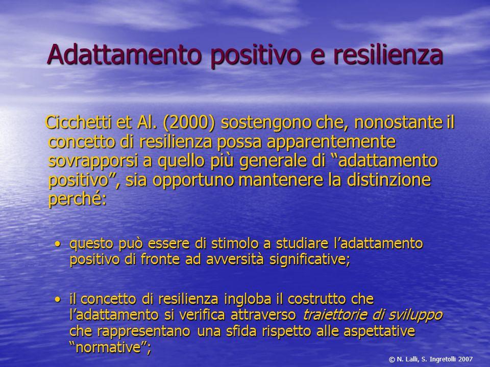 Adattamento positivo e resilienza Cicchetti et Al. (2000) sostengono che, nonostante il concetto di resilienza possa apparentemente sovrapporsi a quel