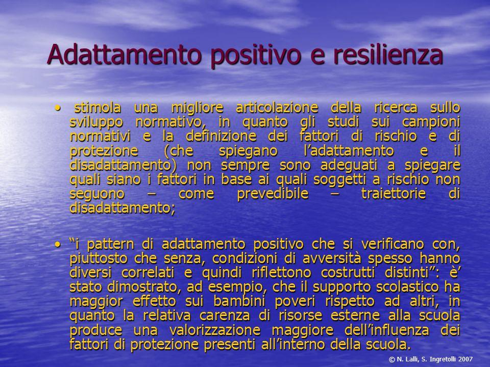 Adattamento positivo e resilienza stimola una migliore articolazione della ricerca sullo sviluppo normativo, in quanto gli studi sui campioni normativ