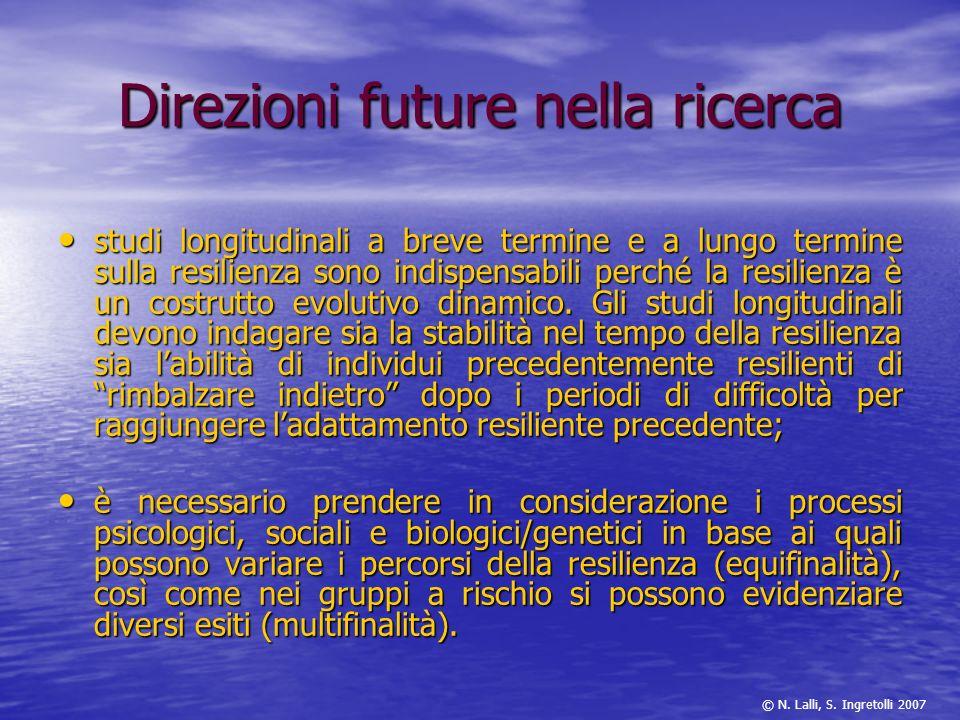 Direzioni future nella ricerca studi longitudinali a breve termine e a lungo termine sulla resilienza sono indispensabili perché la resilienza è un co