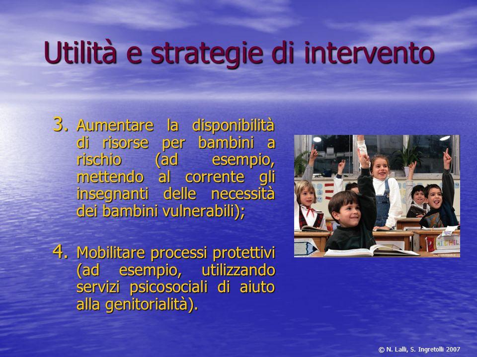 Utilità e strategie di intervento 3. Aumentare la disponibilità di risorse per bambini a rischio (ad esempio, mettendo al corrente gli insegnanti dell