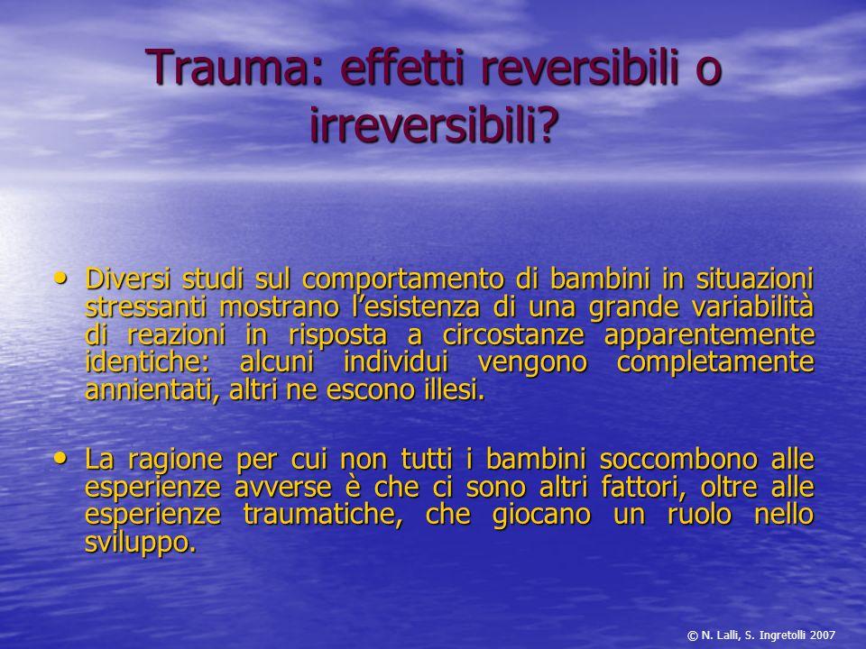 Trauma: effetti reversibili o irreversibili? Diversi studi sul comportamento di bambini in situazioni stressanti mostrano lesistenza di una grande var