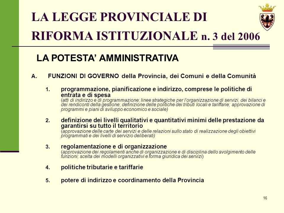 16 LA LEGGE PROVINCIALE DI RIFORMA ISTITUZIONALE n.
