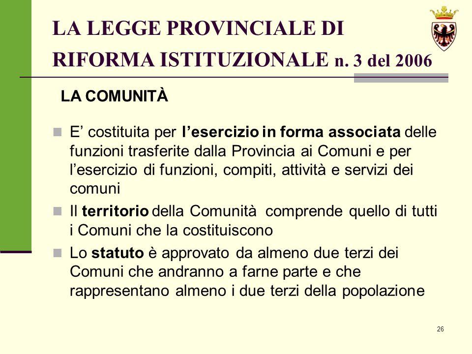 26 LA LEGGE PROVINCIALE DI RIFORMA ISTITUZIONALE n.