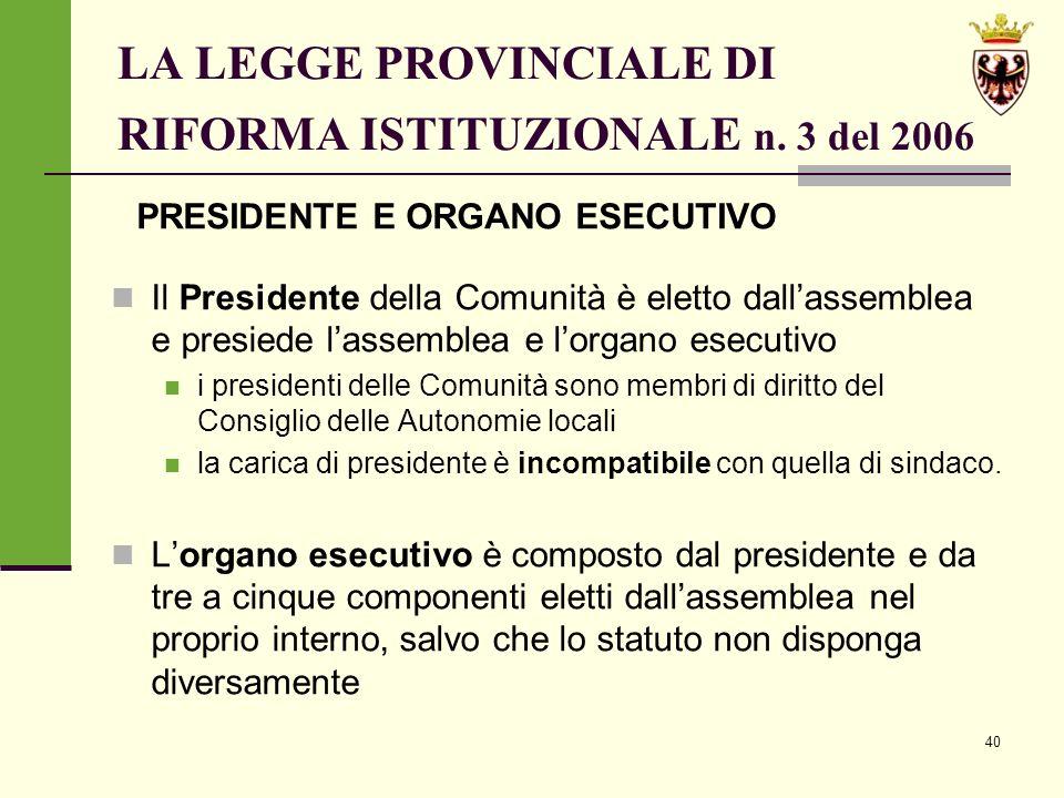 40 LA LEGGE PROVINCIALE DI RIFORMA ISTITUZIONALE n.