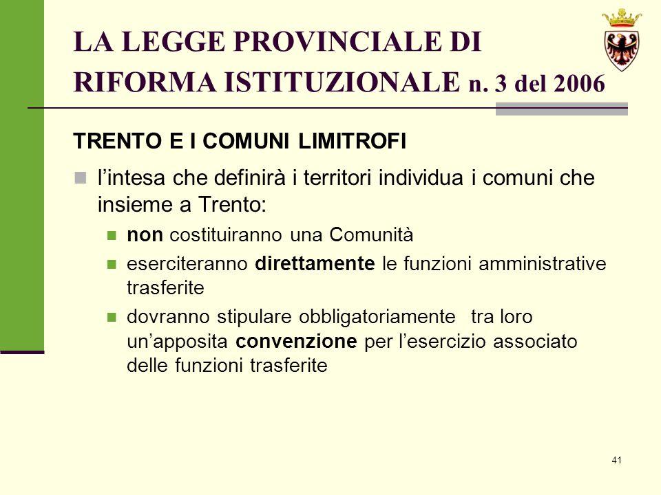 41 LA LEGGE PROVINCIALE DI RIFORMA ISTITUZIONALE n.
