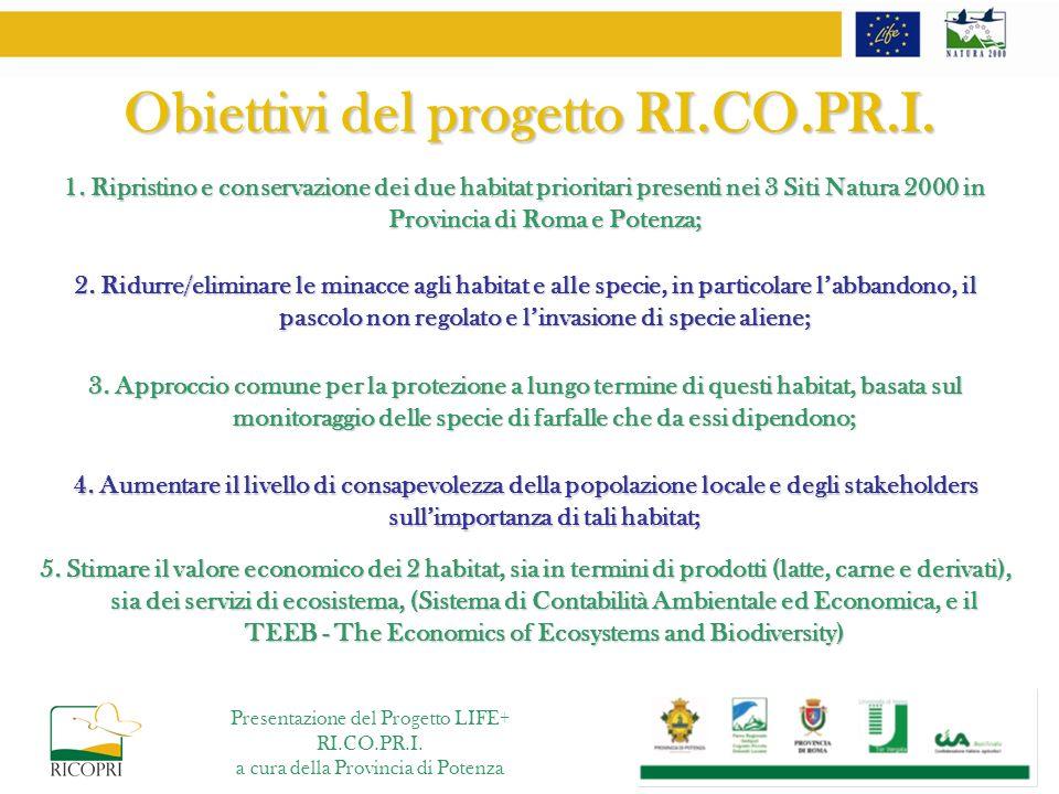 Obiettivi del progetto RI.CO.PR.I. 1. Ripristino e conservazione dei due habitat prioritari presenti nei 3 Siti Natura 2000 in Provincia di Roma e Pot