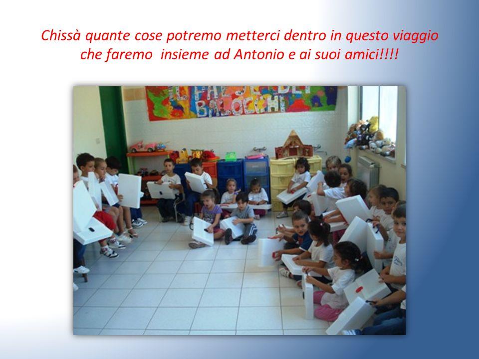 Chissà quante cose potremo metterci dentro in questo viaggio che faremo insieme ad Antonio e ai suoi amici!!!!