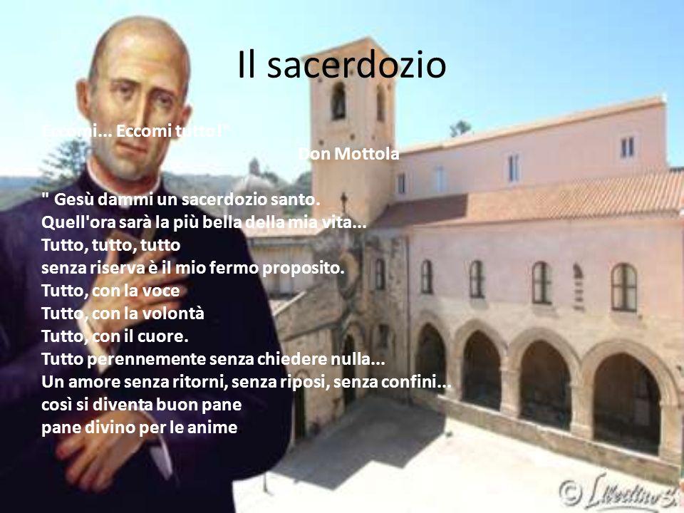 Il sacerdozio Eccomi...Eccomi tutto! Don Mottola Gesù dammi un sacerdozio santo.