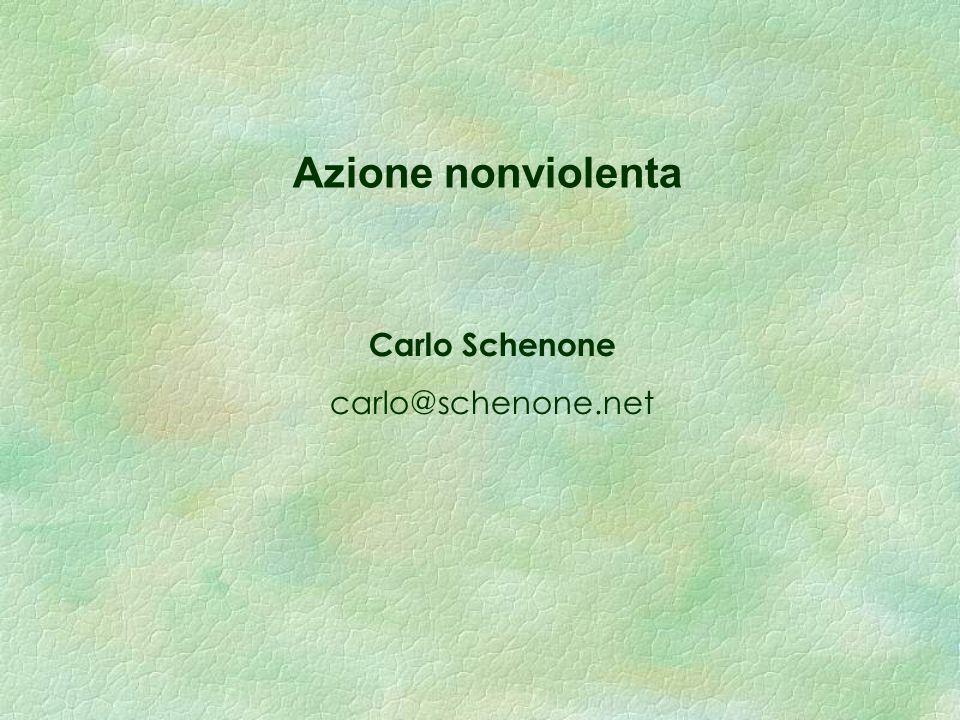 Azione nonviolenta Carlo Schenone carlo@schenone.net
