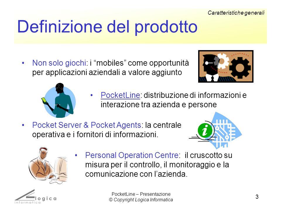 3 Definizione del prodotto Non solo giochi: i mobiles come opportunità per applicazioni aziendali a valore aggiunto Personal Operation Centre: il crus