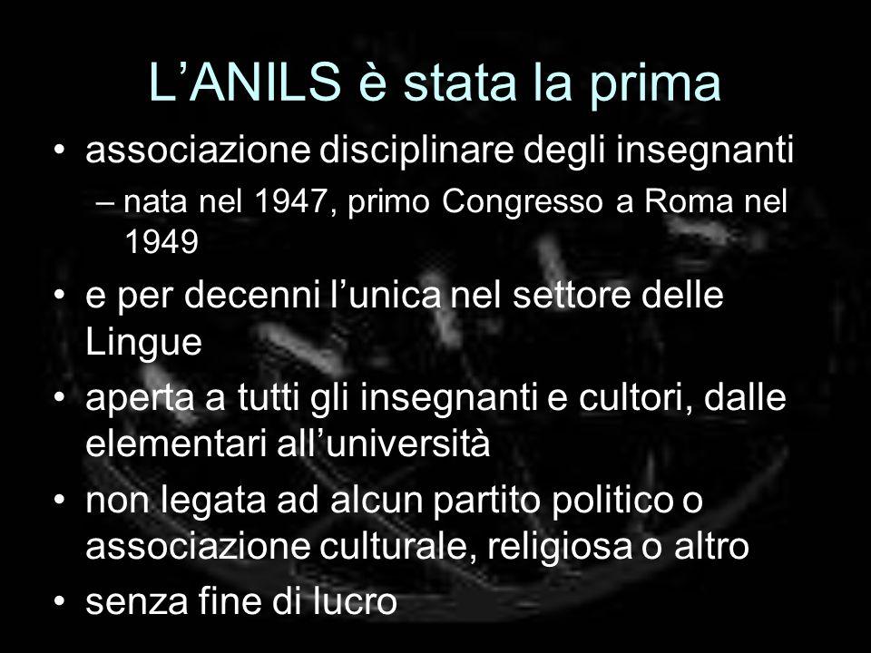 LANILS è stata la prima associazione disciplinare degli insegnanti –nata nel 1947, primo Congresso a Roma nel 1949 e per decenni lunica nel settore de