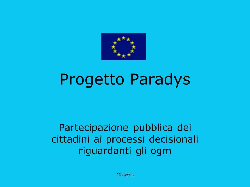 Observa Progetto Paradys Partecipazione pubblica dei cittadini ai processi decisionali riguardanti gli ogm