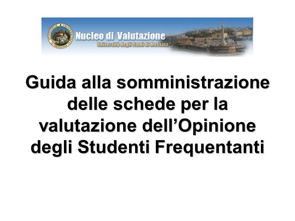 Guida alla somministrazione delle schede per la valutazione dellOpinione degli Studenti Frequentanti