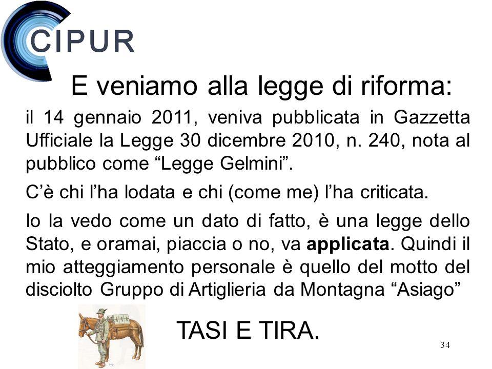 34 il 14 gennaio 2011, veniva pubblicata in Gazzetta Ufficiale la Legge 30 dicembre 2010, n.