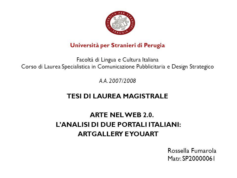Università per Stranieri di Perugia Facoltà di Lingua e Cultura Italiana Corso di Laurea Specialistica in Comunicazione Pubblicitaria e Design Strateg