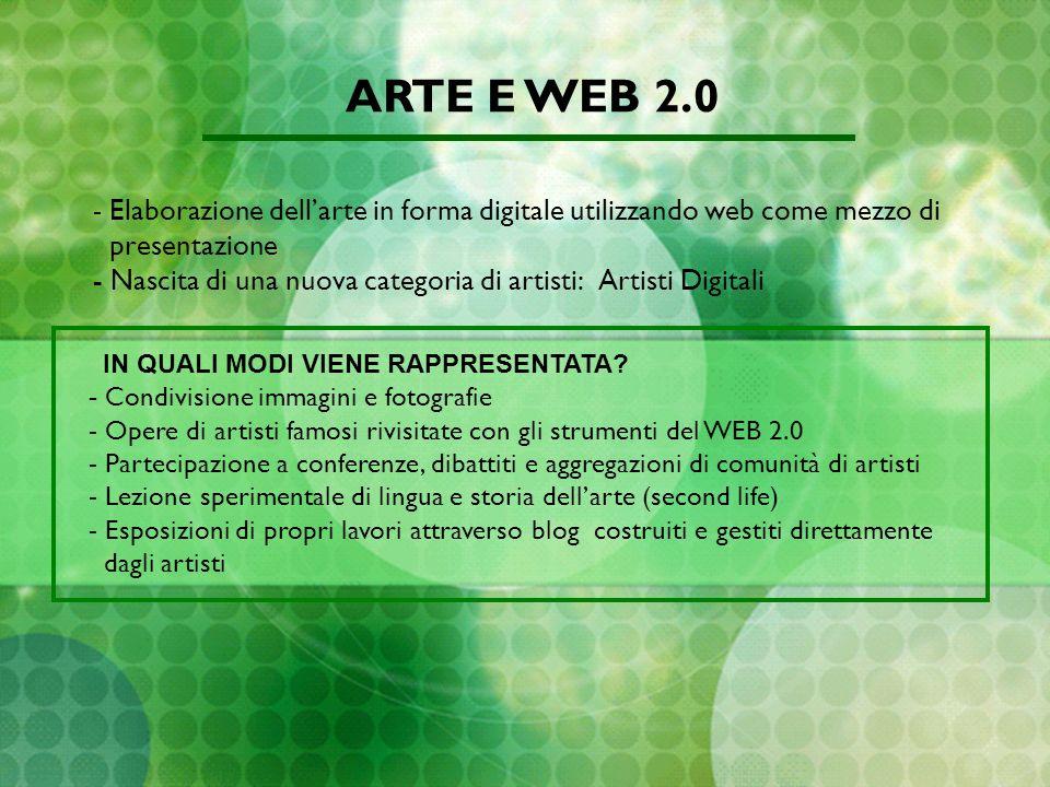- Elaborazione dellarte in forma digitale utilizzando web come mezzo di presentazione - Nascita di una nuova categoria di artisti: Artisti Digitali IN