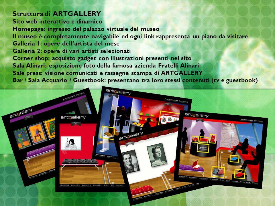 Struttura di ARTGALLERY Sito web interattivo e dinamico Homepage: ingresso del palazzo virtuale del museo Il museo è completamente navigabile ed ogni