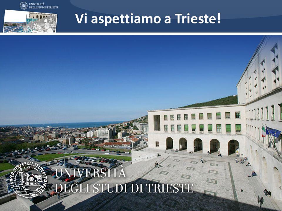 Vi aspettiamo a Trieste!