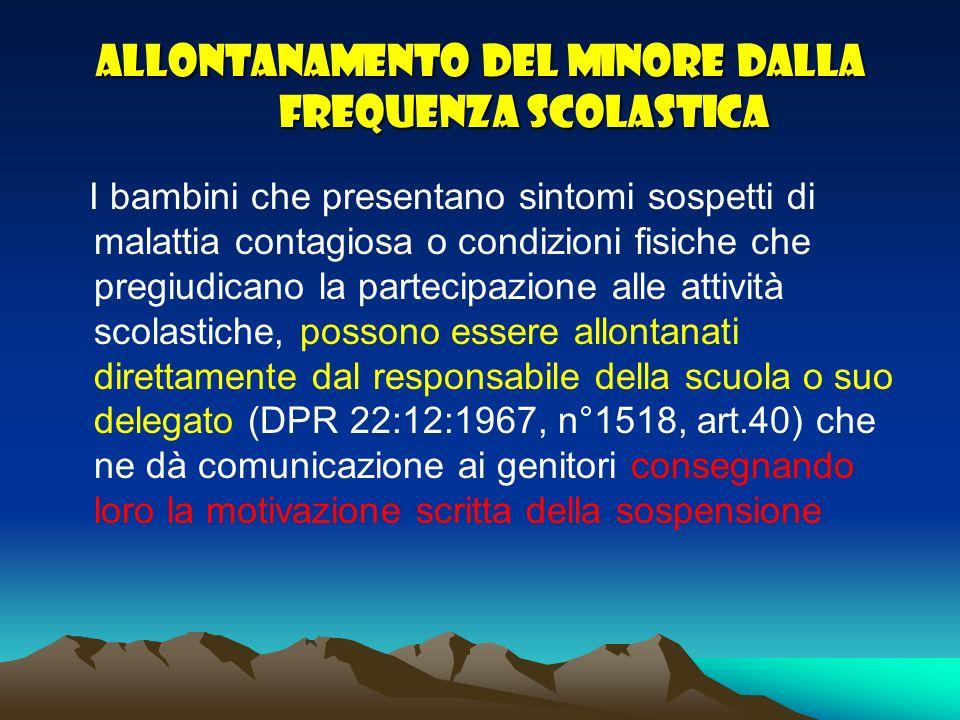 Condizioni che prevedono lallontanamento Condizioni che prevedono lallontanamento Febbre superiore a 37,5° C misurata a livello ascellare.
