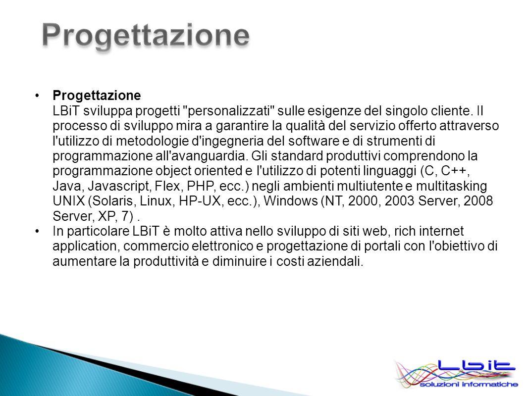 Progettazione LBiT sviluppa progetti personalizzati sulle esigenze del singolo cliente.