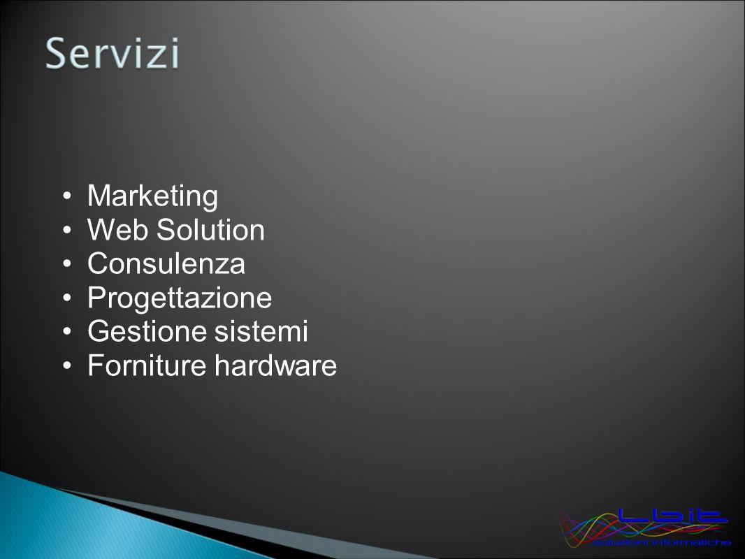 Marketing Web Solution Consulenza Progettazione Gestione sistemi Forniture hardware