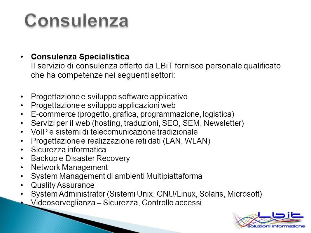 Consulenza Specialistica Il servizio di consulenza offerto da LBiT fornisce personale qualificato che ha competenze nei seguenti settori: Progettazion