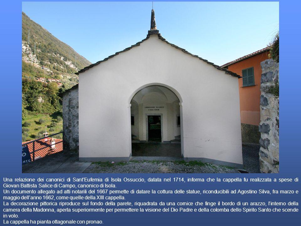 Una relazione dei canonici di SantEufemia di Isola Ossuccio, datata nel 1714, informa che la cappella fu realizzata a spese di Giovan Battista Salice