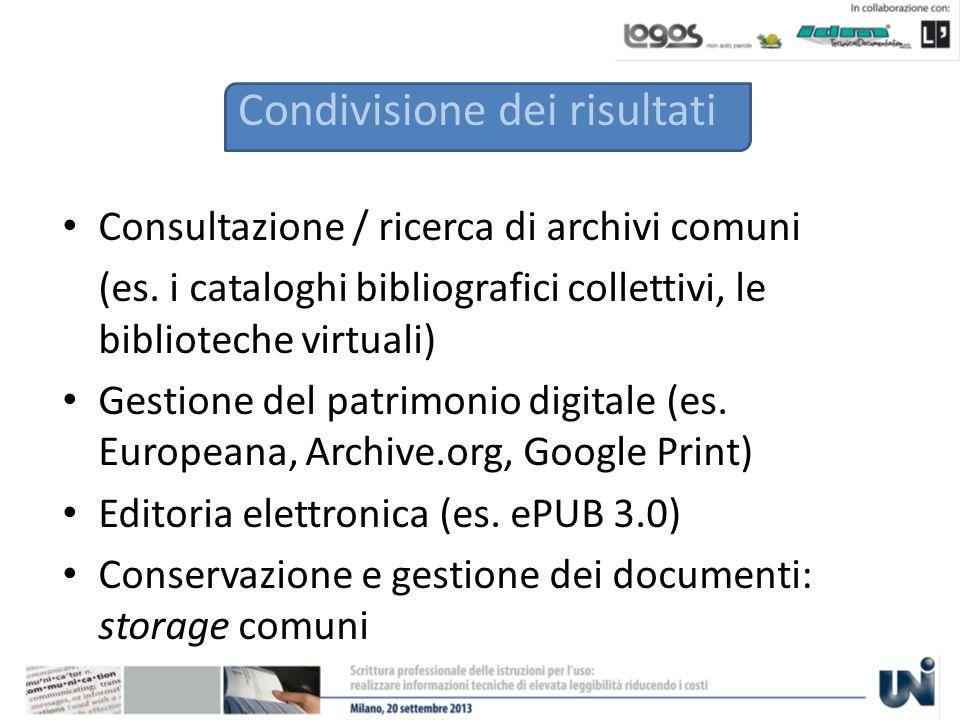 Condivisione dei risultati Consultazione / ricerca di archivi comuni (es.