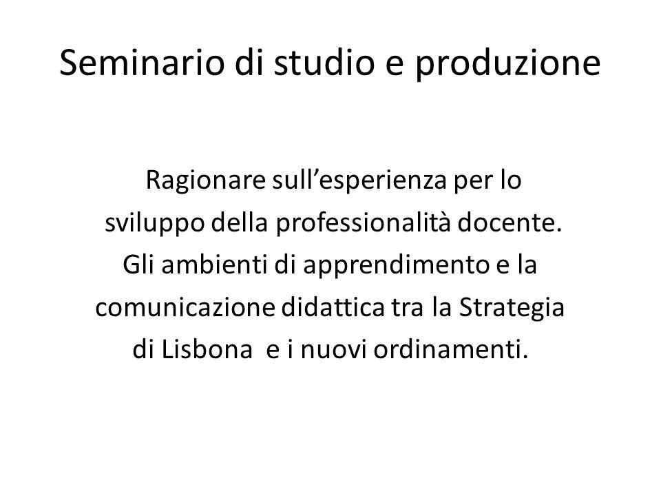 Seminario di studio e produzione Ragionare sullesperienza per lo sviluppo della professionalità docente.