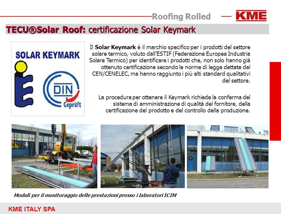 KME ITALY SPA Roofing Rolled TECU®Solar Roof: certificazione Solar Keymark Il Solar Keymark è il marchio specifico per i prodotti del settore solare t
