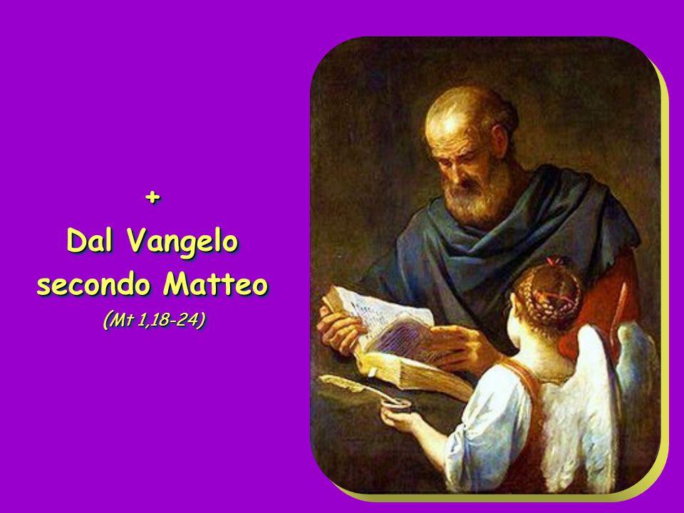 Canto al Vangelo Ecco la vergine concepirà e darà alla luce un figlio: a lui sarà dato il nome di Emmanuele: Dio con noi.