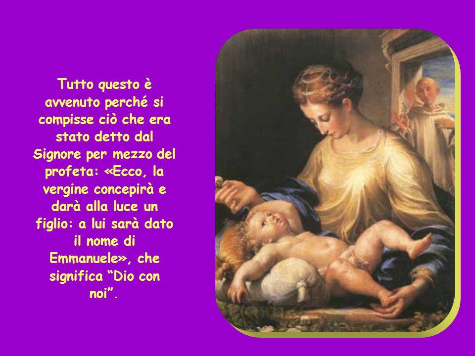 Infatti il bambino che è generato in lei viene dallo Spirito Santo; ella darà alla luce un figlio e tu lo chiamerai Gesù: egli infatti salverà il suo