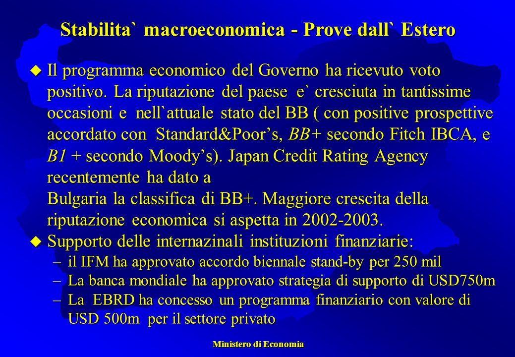 Ministero di Economia Ministero di Economia Il programma economico del Governo ha ricevuto voto positivo.