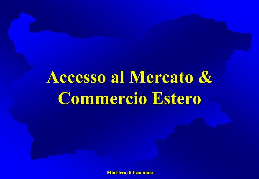 Ministero di Economia Ministero di Economia Accesso al Mercato & Commercio Estero