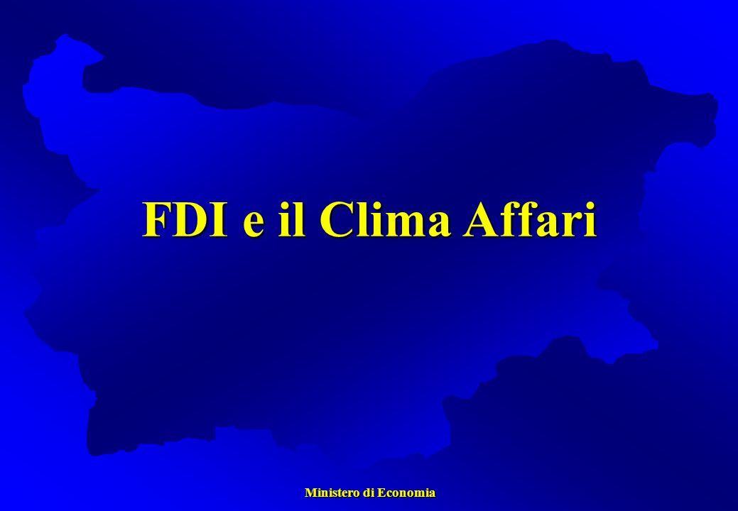 Ministero di Economia Ministero di Economia FDI e il Clima Affari