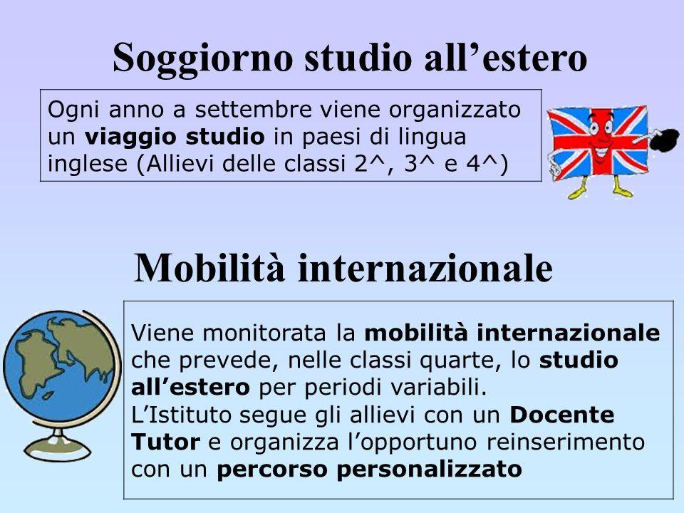Ogni anno a settembre viene organizzato un viaggio studio in paesi di lingua inglese (Allievi delle classi 2^, 3^ e 4^) Soggiorno studio allestero Vie
