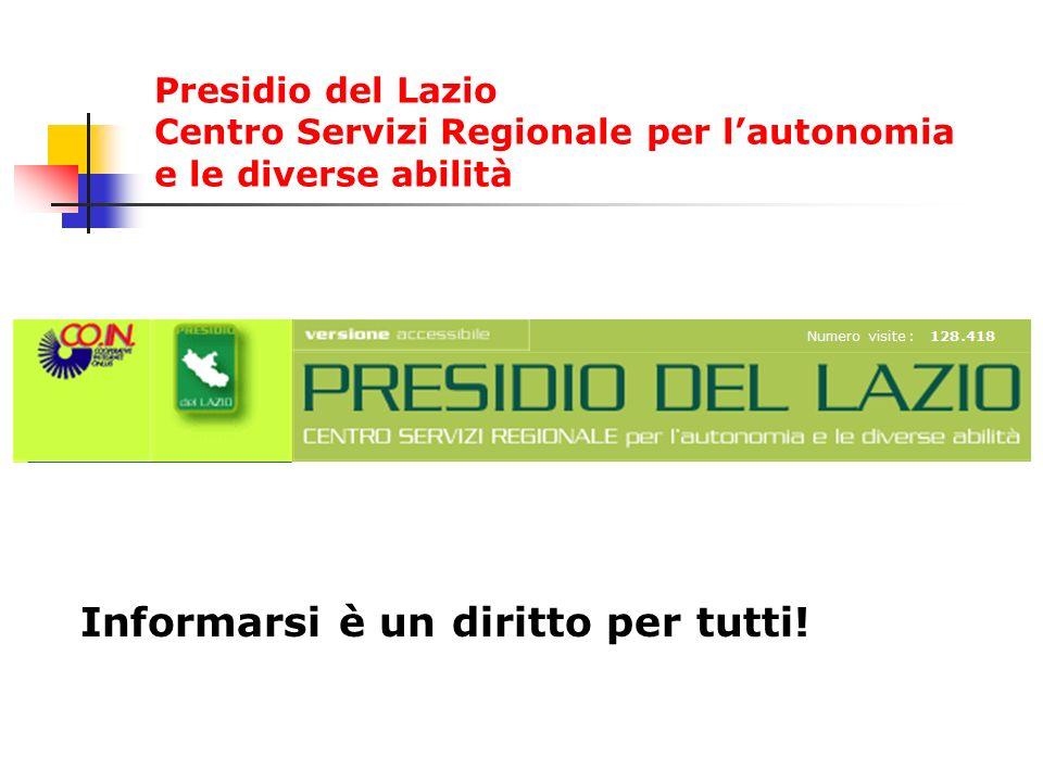 Presidio del Lazio Centro Servizi Regionale per lautonomia e le diverse abilità First Informarsi è un diritto per tutti!