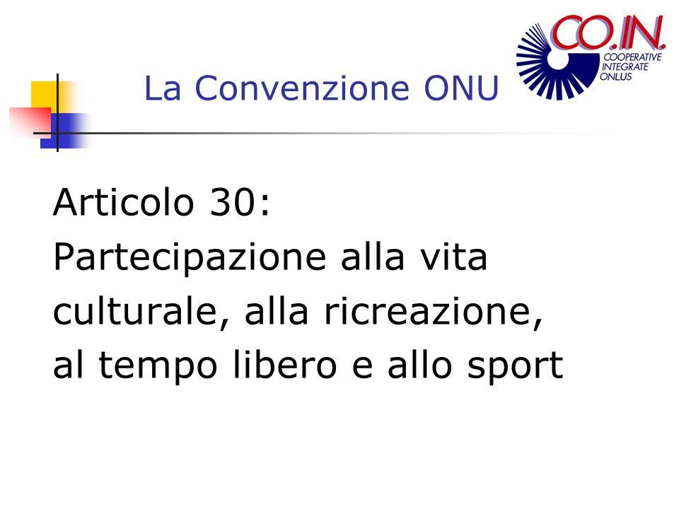 La Convenzione ONU Articolo 30: Partecipazione alla vita culturale, alla ricreazione, al tempo libero e allo sport