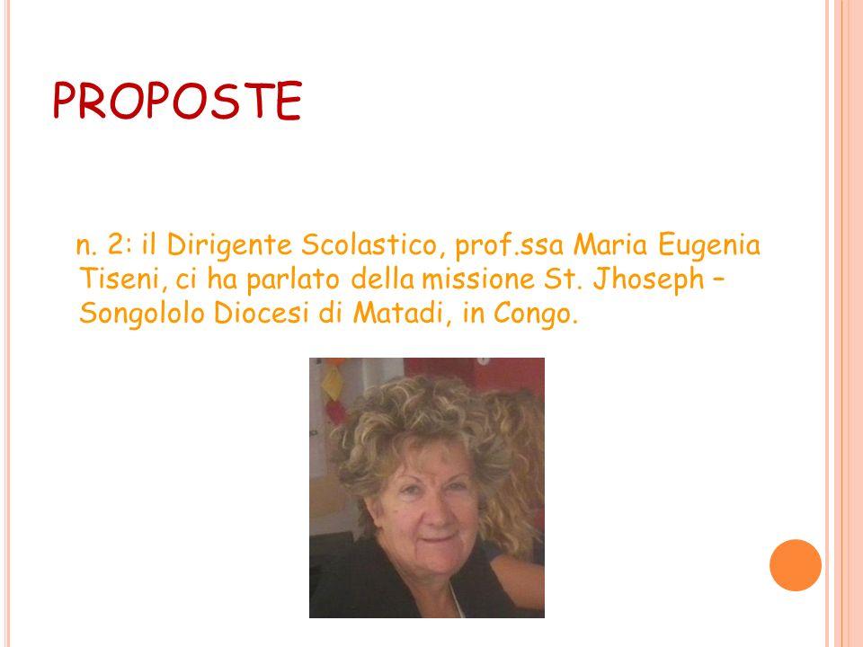 PROPOSTE n. 1 la Prof.ssa Bartolini ci ha parlato di una missione dei cappuccini in Etiopia, in cui lei stessa ha prestato azioni di volontariato